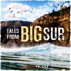 Tales from Big Sur