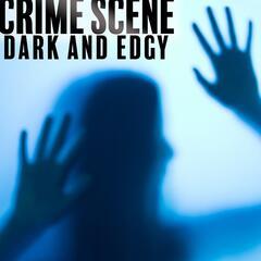 Crime Scene: Dark & Edgy