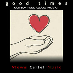Good Times: Quirky Feel Good Music