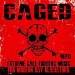 Caged: Extreme Cage Fighting Music for Modern Day Gladiators