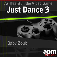 "Baby Zouk (As Heard In the Video Game ""Just Dance 3"") - Single"