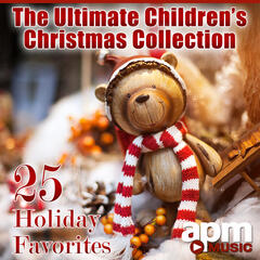 The Ultimate Children's Christmas Collection: 25 Holiday Favorites