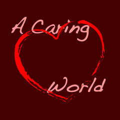 A Caring World