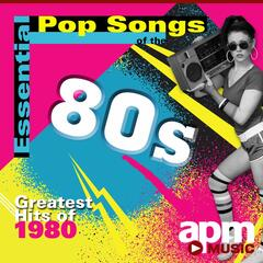Essential Pop Songs of the 80s: Greatest Hits of 1980