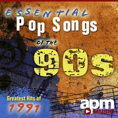 Essential Pop Songs of the 90s: Greatest Hits of 1991
