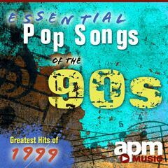 Essential Pop Songs of the 90s: Greatest Hits of 1999