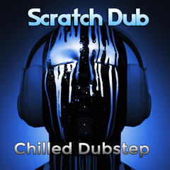 Scratch Dub: Chilled Dubstep
