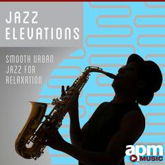 Jazz Elevations: Smooth Urban Jazz for Relaxation