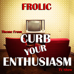 """Frolic (Theme from """"Curb Your Enthusiasm"""" TV Show) - Single"""