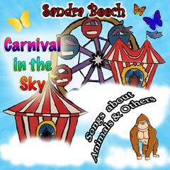 Carnival in the Sky: Songs About Animals and Others