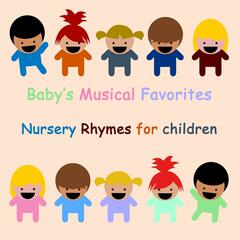 Baby's Musical Favorites: Nursery Rhymes for Children