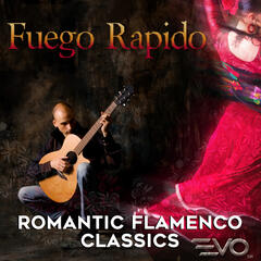 Fuego Rapido: Romantic Flamenco Favorites