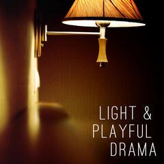 Light & Playful Drama
