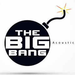 "The Big Bang (Acoustic Version) [As Featured in ""Mob Wives""]"