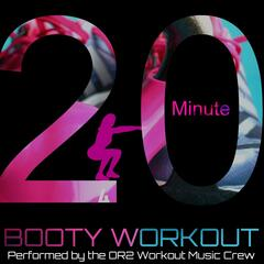 20 Minute Booty Workout (Workout Music ideal for Body Shaping, Cycling, Running, Weight Lifting and H.I.I.T Training)