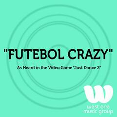 "Futebol Crazy (As Heard In the Video Game ""Just Dance 2"") - Single"