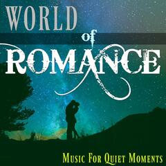 World of Romance : Instrumental Love Songs for Romantic Dinners, Wine Parties and Relaxation
