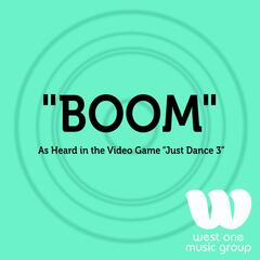 "Boom (As Heard in the Video Game ""Just Dance 3"") - Single"