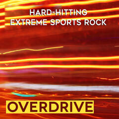 Overdrive: Hard-Hitting Extreme Sports Rock
