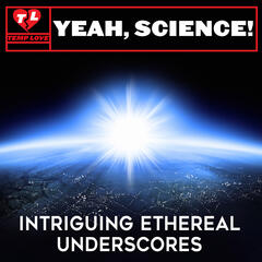 Yeah Science: Intriguing Ethereal Underscores