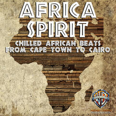 Africa Spirit: Chilled African Beats from Cape Town to Cairo