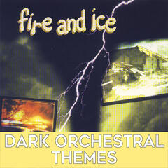 Fire and Ice: Dark Orchestral Themes