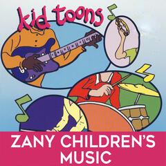 Kid Toons: Zany Children's Music