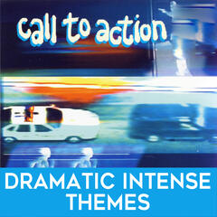 Call to Action: Dramatic Intense Themes