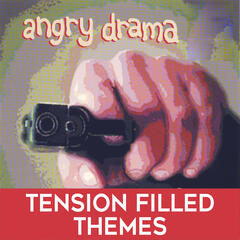 Angry Drama: Tension Filled Themes
