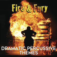 Fire & Fury: Dramatic Percussive Themes