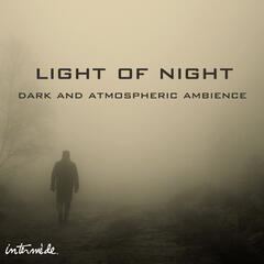 Light of Night: Dark & Atmospheric Ambience