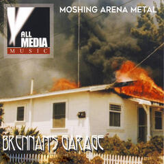 Brennan's Garage: Moshing Arena Metal