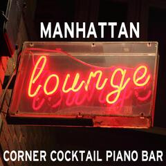 Manhattan Lounge: Corner Cocktail Piano Bar