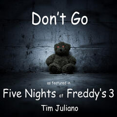 """Don't Go (As Featured in """"Five Nights at Freddy's 3"""") - Single"""