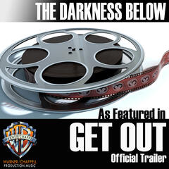 """The Darkness Below (As Featured in the """"Get Out"""" Official Trailer) - Single"""