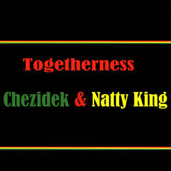 Togetherness Chezidek & Natty King