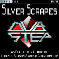 Silver Scrapes (As Featured in League of Legends Season 2 World Championship)