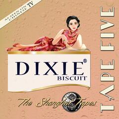 "Dixie Biscuit ""The Shanghai Tapes"""