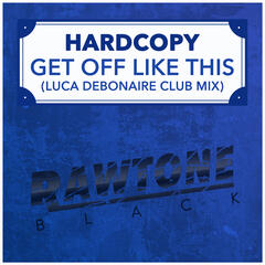 Get Off Like This! (Luca Debonaire Club Mix)