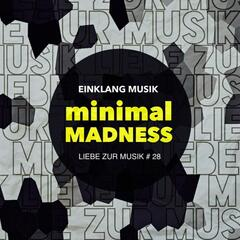 Minimal Madness