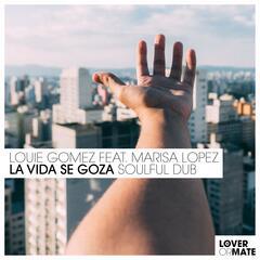 La Vida Se Goza (Soulful Dub)