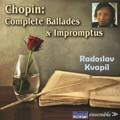 CHOPIN: Complete Ballades & Impromptus
