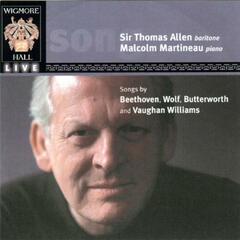 Allen, Thomas: Songs By Beethoven, Wolf, Butterworth & Vaughan Williams