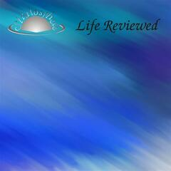 Life Reviewed