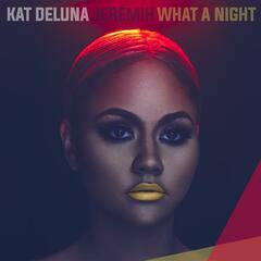 What A Night (feat. Jeremih) [Radio Edit]