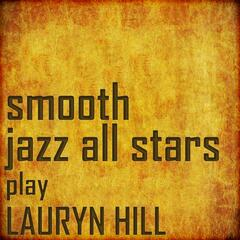 Smooth Jazz All Stars Cover Lauryn Hill