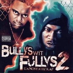 Bullys Wit Fullys 2 Gangsta Without The Rap