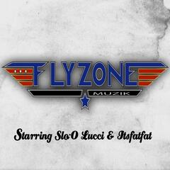 The Flyzone Starring Slo-O, Lucci & Itsfatfat