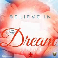 I Believe In The Dream