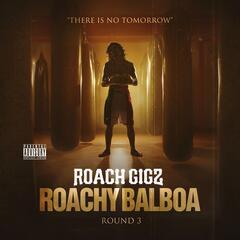 Roachy Balboa - Round 3
